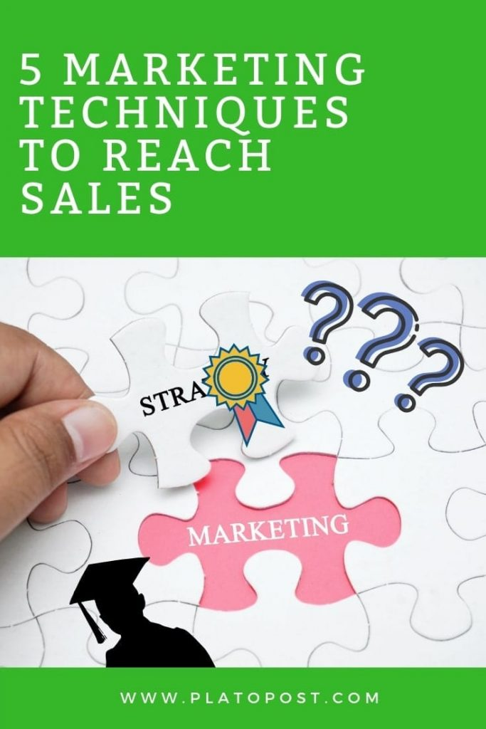5 Marketing Techniques to Reach Sales