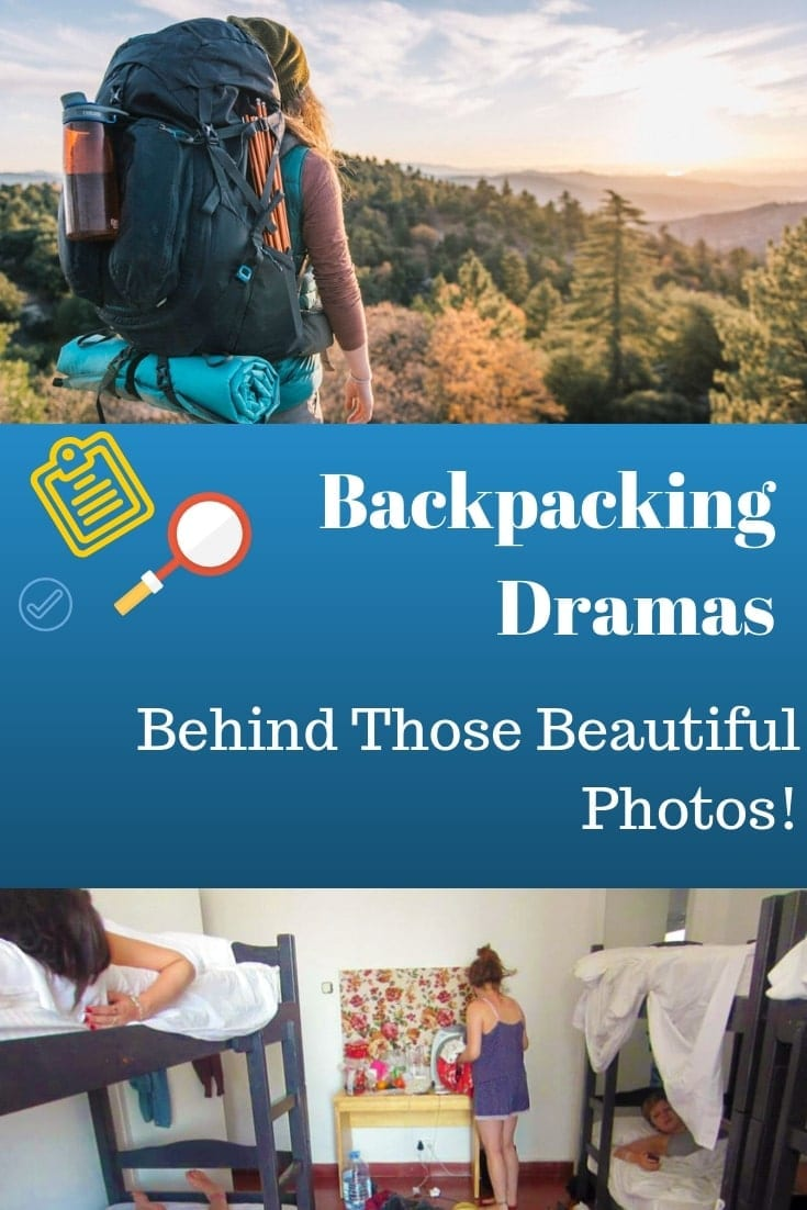 Common Backpacking Dramas Behind Those Beautiful Photos!